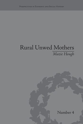 Rural Unwed Mothers An American Experience, 1870-1950 book cover