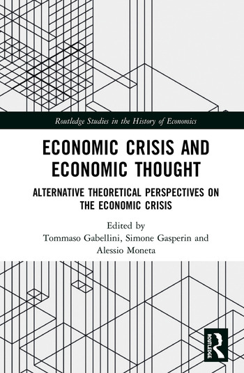 Economic Crisis and Economic Thought Alternative Theoretical Perspectives on the Economic Crisis book cover