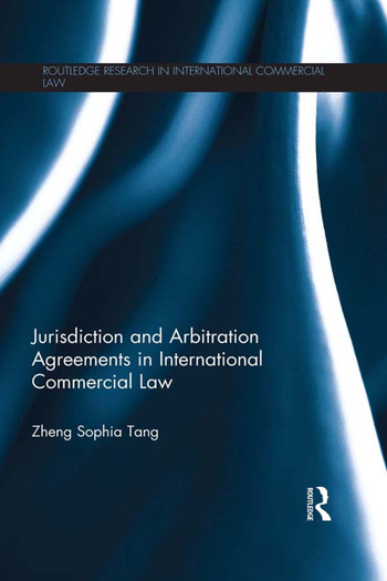 Jurisdiction and Arbitration Agreements in International Commercial Law book cover