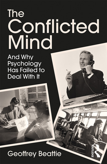 The Conflicted Mind And Why Psychology Has Failed to Deal With It book cover