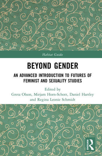 Beyond Gender An Advanced Introduction to Futures of Feminist and Sexuality Studies book cover