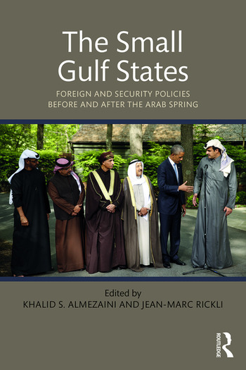 The Small Gulf States Foreign and Security Policies before and after the Arab Spring book cover