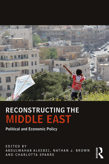 Reconstructing the Middle East Political and Economic Policy book cover