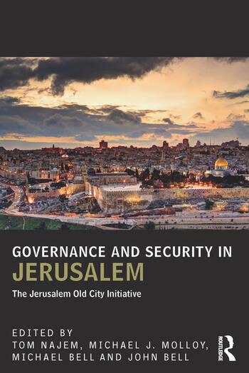 Governance and Security in Jerusalem The Jerusalem Old City Initiative book cover