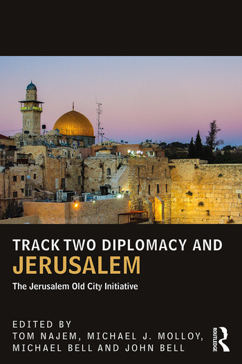 Track Two Diplomacy and Jerusalem The Jerusalem Old City Initiative book cover