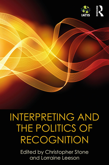 Interpreting and the Politics of Recognition The IATIS Yearbook book cover