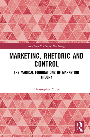 Marketing, Rhetoric and Control The Magical Foundations of Marketing Theory book cover