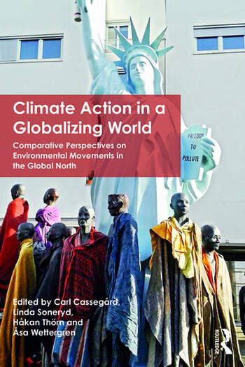 Climate Action in a Globalizing World Comparative Perspectives on Environmental Movements in the Global North book cover