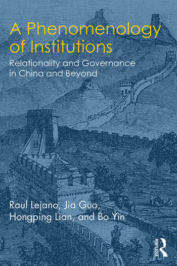 A Phenomenology of Institutions Relationality and Governance in China and Beyond book cover