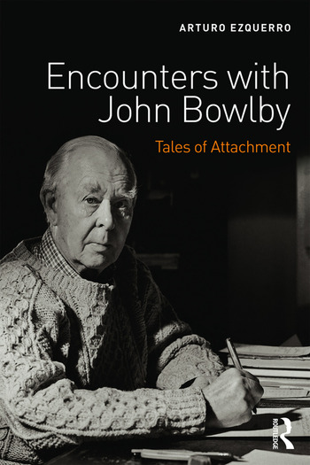 Encounters with John Bowlby Tales of Attachment book cover