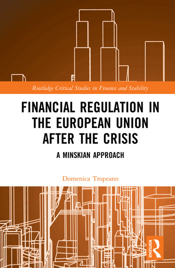 Financial Regulation in the European Union After the Crisis A Minskian Approach book cover