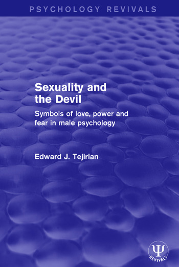 Sexuality and the Devil Symbols of Love, Power and Fear in Male Psychology book cover