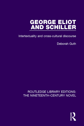 George Eliot and Schiller Intertextuality and cross-cultural discourse book cover