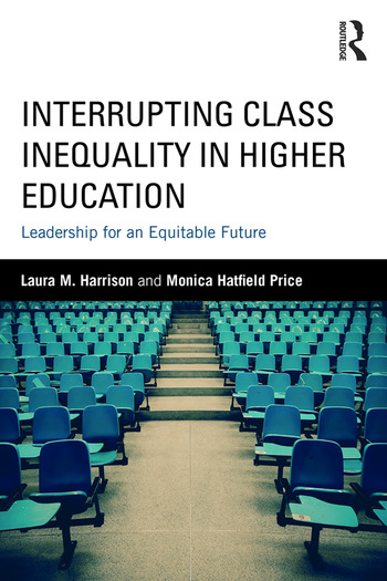 Interrupting Class Inequality in Higher Education Leadership for an Equitable Future book cover