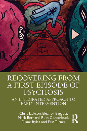Recovering from a First Episode of Psychosis An Integrated Approach to Early Intervention book cover