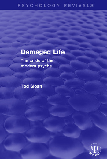 Damaged Life The Crisis of the Modern Psyche book cover