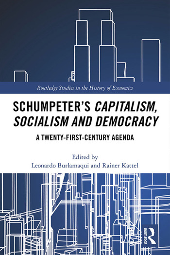 Schumpeter's Capitalism, Socialism and Democracy A Twenty First Century Agenda book cover