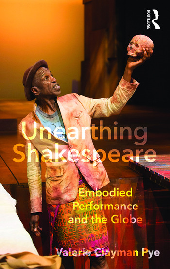 Unearthing Shakespeare Embodied Performance and the Globe book cover
