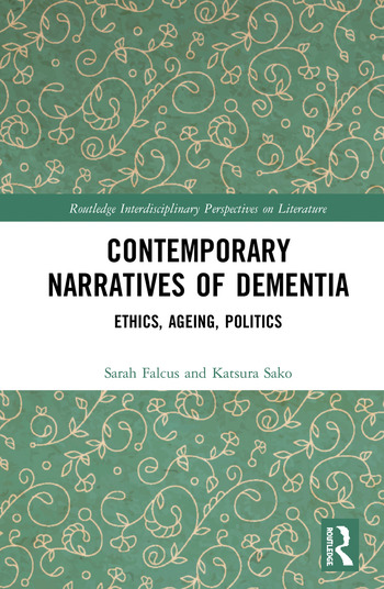 Contemporary Narratives of Dementia Ethics, Ageing, Politics book cover