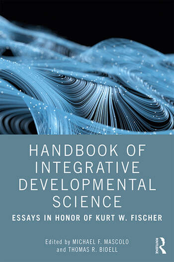 Handbook of Integrative Developmental Science Essays in Honor of Kurt W. Fischer book cover