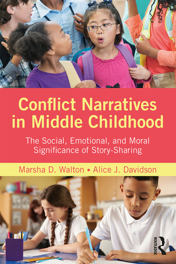 Conflict Narratives in Middle Childhood The Social, Emotional, and Moral Significance of Story-Sharing book cover