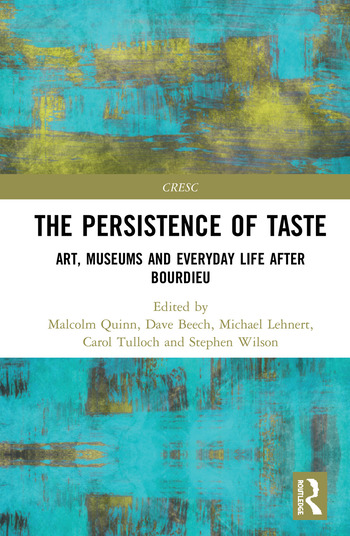 The Persistence of Taste Art, Museums and Everyday Life After Bourdieu book cover