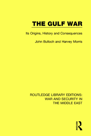 The Gulf War Its Origins, History and Consequences book cover