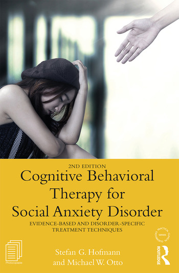 Cognitive Behavioral Therapy for Social Anxiety Disorder Evidence-Based and Disorder Specific Treatment Techniques book cover