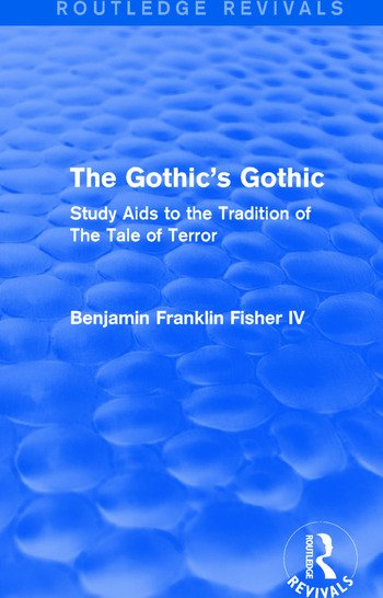 The Gothic's Gothic (Routledge Revivals) Study Aids to the Tradition of The Tale of Terror book cover
