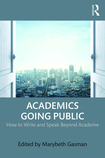 Academics Going Public How to Write and Speak Beyond Academe book cover