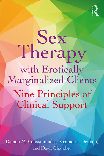 Sex Therapy with Erotically Marginalized Clients Nine Principles of Clinical Support book cover