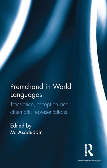 Premchand in World Languages Translation, reception and cinematic representations book cover