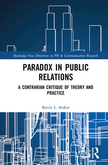 Paradox in Public Relations A Contrarian Critique of Theory and Practice book cover