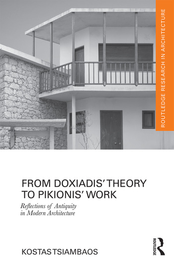 From Doxiadis' Theory to Pikionis' Work Reflections of Antiquity in Modern Architecture book cover