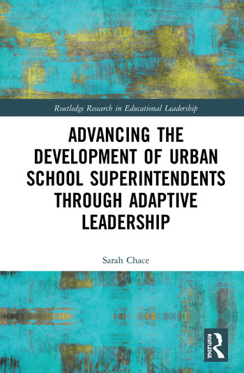 Advancing the Development of Urban School Superintendents through Adaptive Leadership book cover