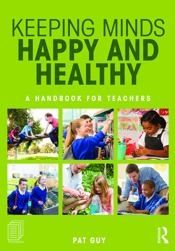 Keeping Minds Happy and Healthy A handbook for teachers book cover
