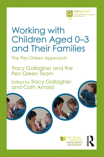 Working with Children Aged 0-3 and Their Families The Pen Green Approach book cover