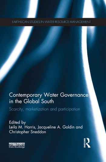 Contemporary Water Governance in the Global South Scarcity, Marketization and Participation book cover