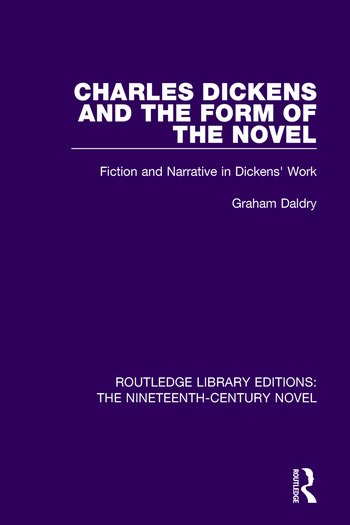 Charles Dickens and the Form of the Novel Fiction and Narrative in Dickens' Work book cover