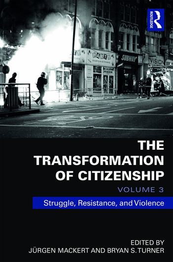 The Transformation of Citizenship, Volume 3 Struggle, Resistance and Violence book cover