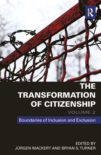 The Transformation of Citizenship, Volume 2 Boundaries of Inclusion and Exclusion book cover