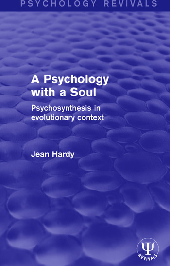 A Psychology with a Soul Psychosynthesis in Evolutionary Context book cover