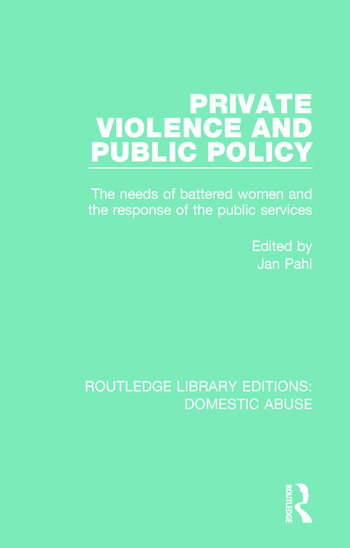 Private Violence and Public Policy The needs of battered women and the response of the public services book cover