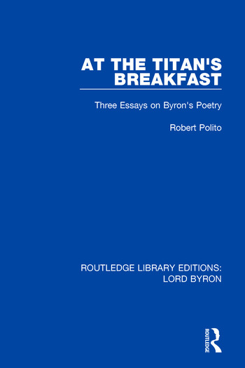 At the Titan's Breakfast Three Essays on Byron's Poetry book cover