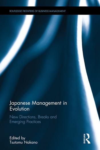 Japanese Management in Evolution New Directions, Breaks, and Emerging Practices book cover