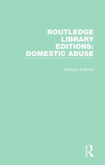 Routledge Library Editions: Domestic Abuse book cover
