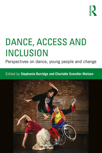 Dance, Access and Inclusion Perspectives on Dance, Young People and Change book cover