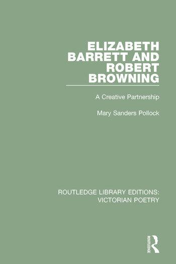 Elizabeth Barrett and Robert Browning A Creative Partnership book cover