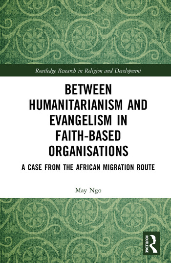 Between Humanitarianism and Evangelism in Faith-based Organisations A Case from the African Migration Route book cover
