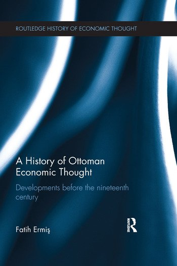 A History of Ottoman Economic Thought Developments Before the Nineteenth Century book cover
